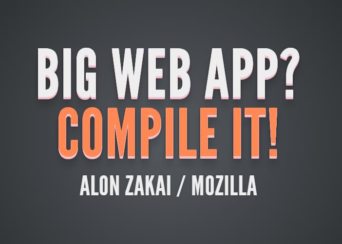 big-web-app-alon-zakai